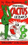 What Kinda Cactus Izzat? by Reg Manning