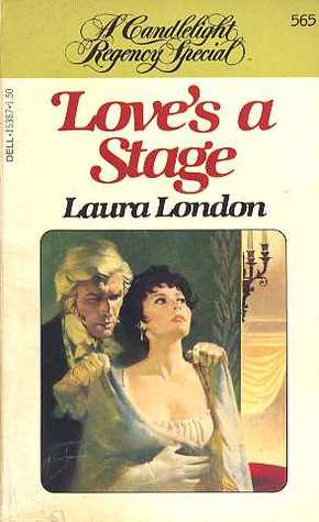 Love's a Stage by Laura London