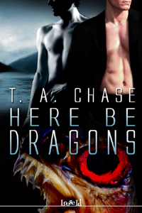 Here Be Dragons by T.A. Chase