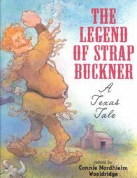 The Legend Of Strap Buckner: A Texas Tale