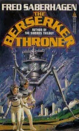 The Berserker Throne by Fred Saberhagen