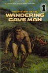 The Mystery of the Wandering Caveman (The Three Investigators, #34)