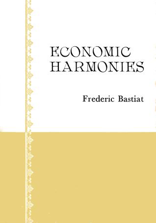 Economic Harmonies by Frédéric Bastiat