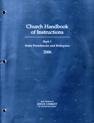 Church Handbook Of Instructions Book 1 Stake Presidencies And