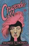 Crygender by Thomas T. Thomas