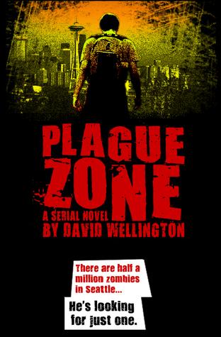 Plague Zone by David Wellington