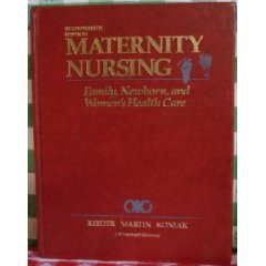 Maternity Nursing: Family, Newborn, and Women's Health Care