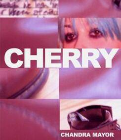 Cherry by Chandra Mayor