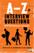 A-Z of Interview Questions