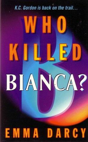 Who killed Bianca? by Emma Darcy