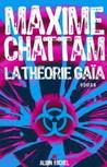 La Théorie Gaïa by Maxime Chattam