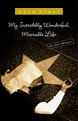My Incredibly Wonderful, Miserable Life: An Anti-Memoir