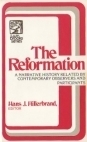 the-reformation-a-narrative-history-related-by-contemporary-observers-and-participants