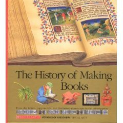The History Of Making Books by Scholastic Inc.
