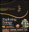 Exploring Energy: Power from the Sun, Muscles, Fuel, Machines, Inventions, and Atoms (Voyages of Discovery)