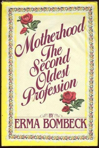 Motherhood by Erma Bombeck
