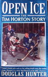 Open Ice: The Tim Horton Story