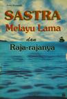 Sastra Melayu Lama dan Raja-rajanya