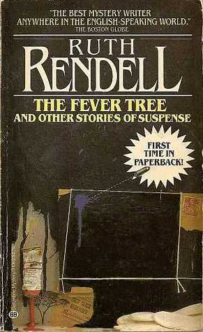 The Fever Tree and Other Stories of Suspense by Ruth Rendell