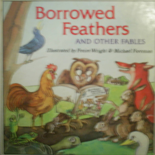 Borrowed Feathers and Other Fables