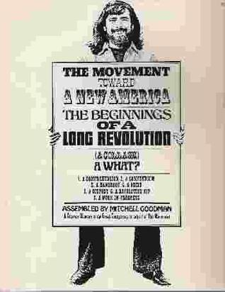 The Movement Toward a New America by Mitchell Goodman