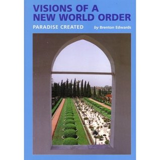 Visions Of A New World Order: Paradise Created