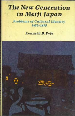 The New Generation In Meiji Japan; Problems Of Cultural Identity, 1885 1895