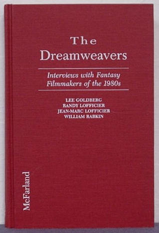 The Dreamweavers: Interviews With Fantasy Filmmakers Of The 1980s