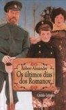 Os Últimos Dias dos Romanov by Robert Alexander