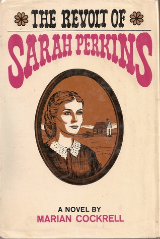 The Revolt of Sarah Perkins by Marian Cockrell