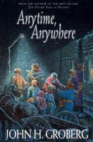 Anytime, Anywhere by John H. Groberg