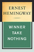 Winner Take Nothing by Ernest Hemingway