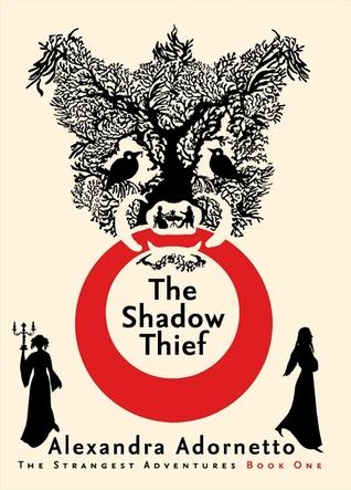 The Shadow Thief by Alexandra Adornetto