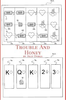 Trouble and Honey by Jilly Dybka