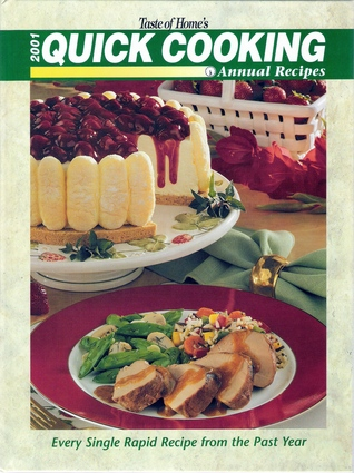 Taste Of Home's 2001 Quick Cooking Annual Recipes: Every Single Rapid Recipe From The Past Year.