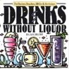 Drinks Without Liquor