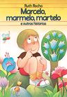 Marcelo, Marmelo, Martelo by Ruth Rocha