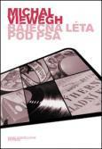 Ebook Báječná léta pod psa by Michal Viewegh read!