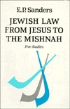 Jewish Law from Jesus to the Mishnah: Five Studies