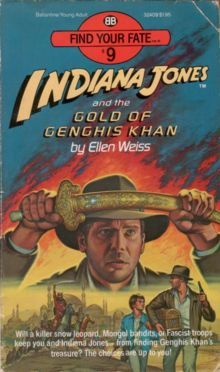 Indiana Jones and the Gold of Genghis Khan (Indiana Jones: Find Your Fate, #9)