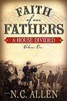 Faith of Our Fathers: A House Divided (Volume One)