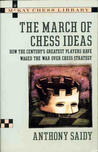March of Chess Ideas: How the Century's, The: Greatest Players Have Waged the War Over Chess Strategy (Chess)