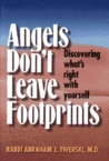 Angels Don't Leave Footprints: Discovering What's Right with Yourself
