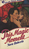 This Magic Moment by Nora Roberts
