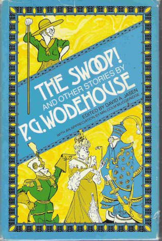 The Swoop! And Other Stories by P.G. Wodehouse