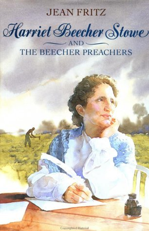 Harriet Beecher Stowe and the Beecher Preachers by Jean Fritz