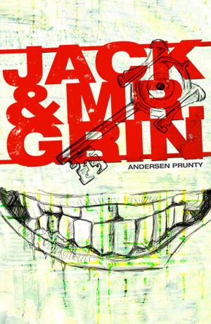 Jack and Mr. Grin by Andersen Prunty