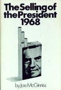 The Selling of the President 1968 by Joe McGinniss