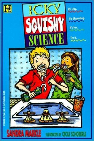 Icky Squishy Science by Sandra Markle