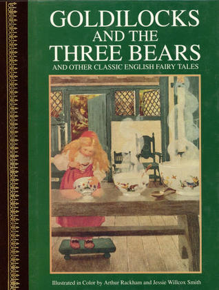Goldilocks & the Three Bears: & Other Classic English Fairy Tales